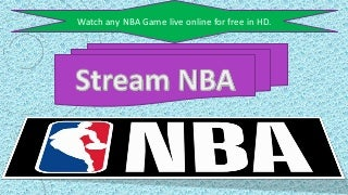 Watch any nba game live online for free in hd