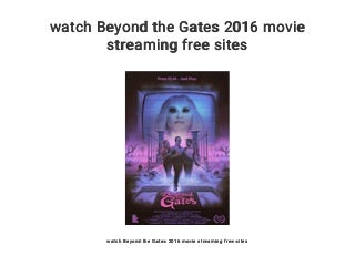 watch Beyond the Gates 2016 movie streaming free sites