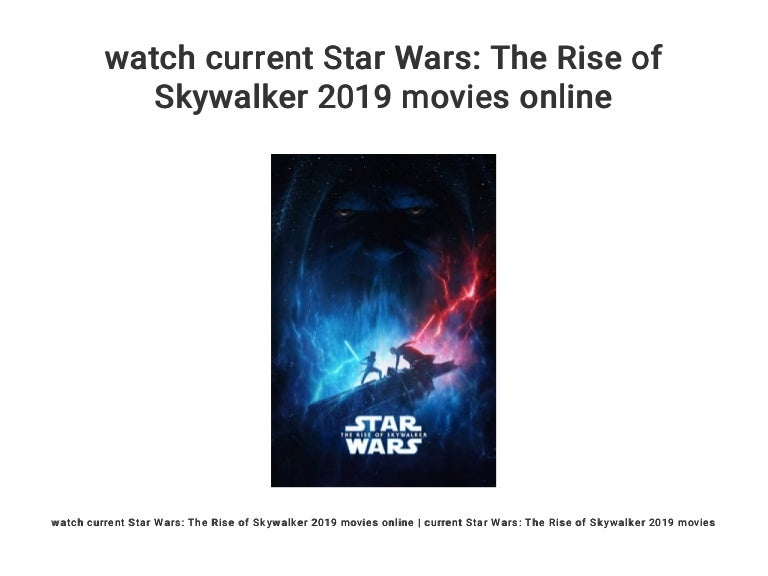 Watch Current Star Wars The Rise Of Skywalker 2019 Movies Online