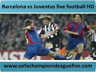 Watching juventus vs barcelona champions league live
