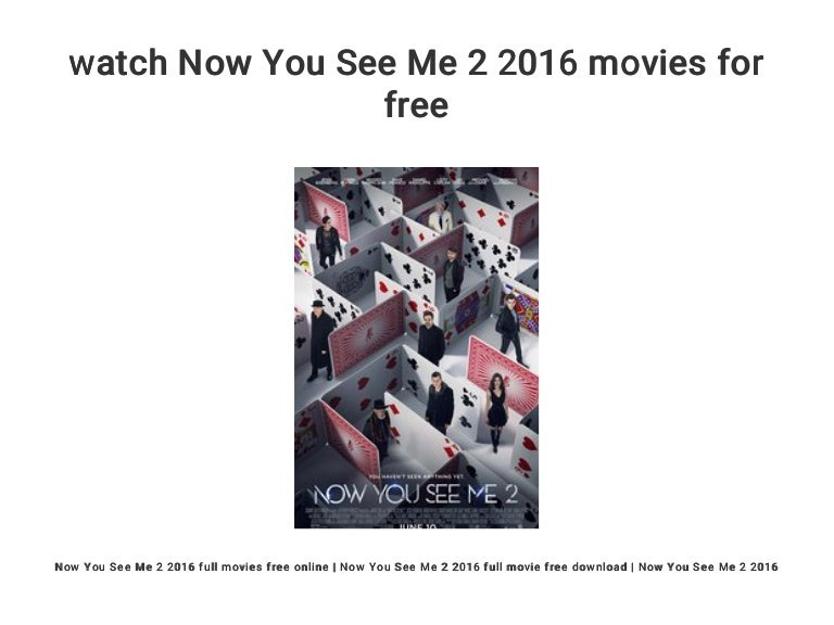 Watch Now You See Me 2 2016 Movies For Free