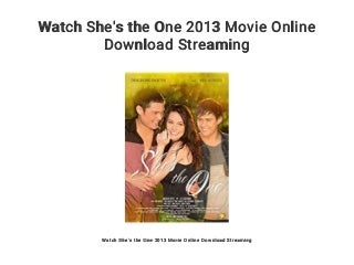 Watch She's the One 2013 Movie Online Download Streaming