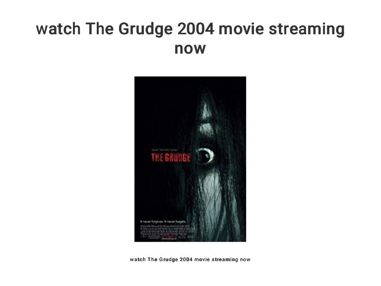 Watch The Grudge 2004 Movie Streaming Now