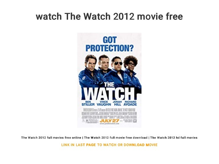 Watch the watch 2012 movie free.