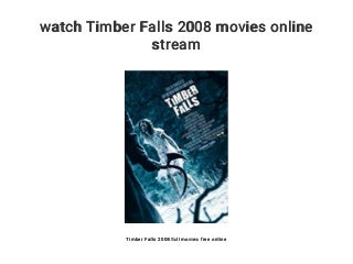 watch Timber Falls 2008 movies online stream