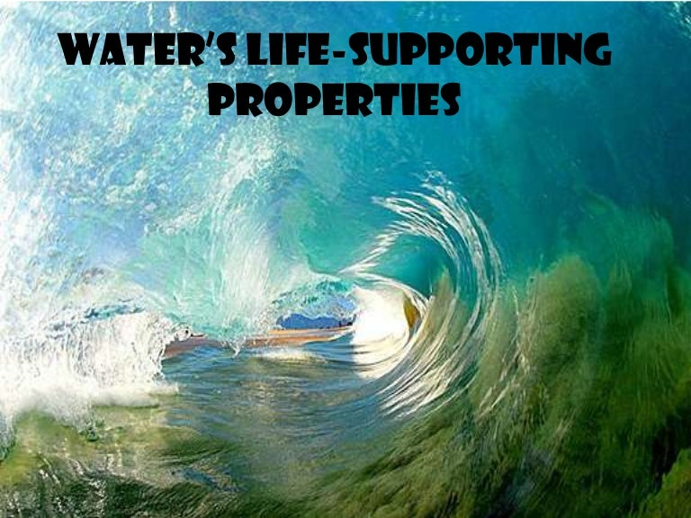 four life supporting properties of water