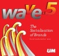 Wave5 the socialisation of brands By Universal McCann