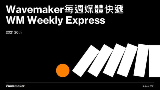 Wavemaker express weekly #20 (2021)