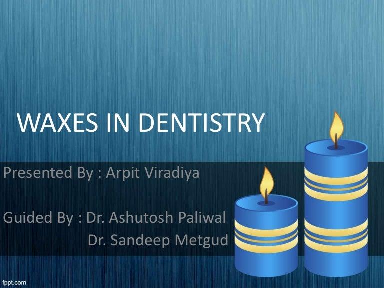 Waxes in dentistry