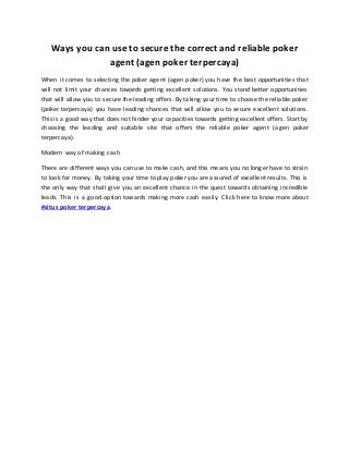 Ways you can use to secure the correct and reliable poker agent (agen poker terpercaya)