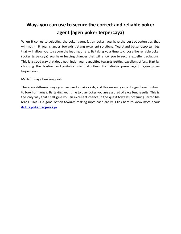 Ways You Can Use To Secure The Correct And Reliable Poker Agent Agen