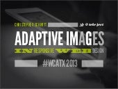 [wcatx] Adaptive Images in Responsive Web Design
