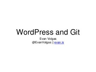 WordCamp Asheville 2014: WordPress and Git