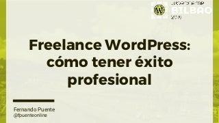 Freelance WordPress: cómo tener éxito profesional