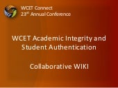 WCET 2011 - Academic Integrity Subcommittee Work