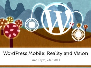 WordPress Mobile: Reality & Vision - WordCamp Lisboa 2011