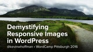 Demystifying Responsive Images in WordPress