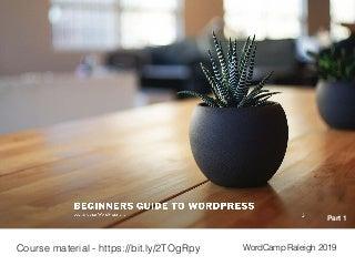 WordCamp Raleigh 2019 - Beginner's Guide to WordPress