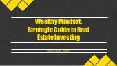 Wealthy Mindset: Strategic Guide to Real Estate Investing