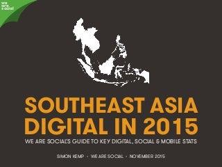 ANTS - SOUTHEAST ASIA (SEA) DIGITAL IN 2015 - Q4 - WeAreSocials