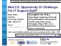 Web 2.0: Opportunity Or Threat For IT Support Staff?