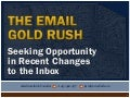 Web 2.0 - The Email Gold Rush - Seeking opportunity in recent changes to the inbox (Web 2.0 Expo)