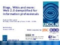 Blogs, Wikis and more: Web 2.0 demystified for information professionals
