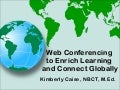 Web Conferencing to Enrich Learning - CRSTE 2010 Conference