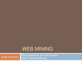 Web Content Mining - Information Retrieval