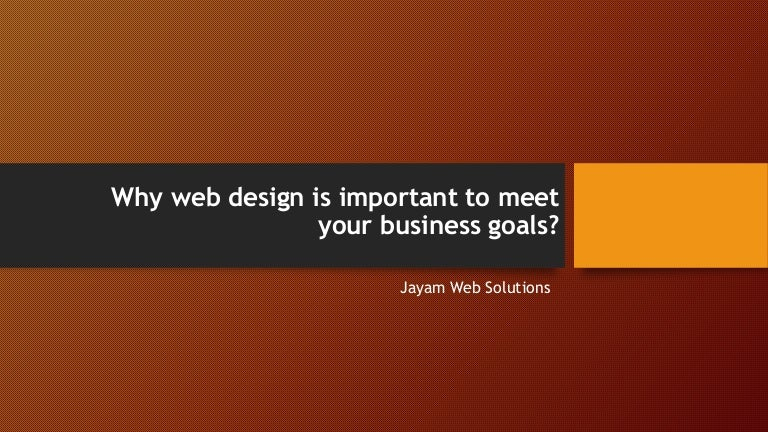 Web Design Is Important To Business Goals