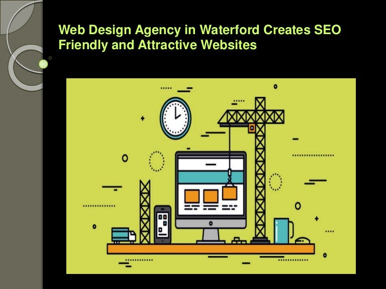 Web Design Agency In Waterford Creates Seo Friendly And Attractive W