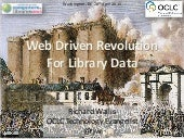 Web Driven Revolution For Library Data