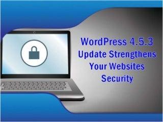 WordPress 4.5.3 Update Strengthens Your Websites Security