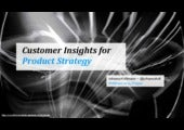 Customer insights for product strategy