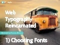 Web Safe Fonts are Dead Series | Part 1: Web Typography Reincarnated