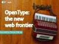 Web Safe Fonts Are Dead Series | Part 3: OpenType, The New Frontier