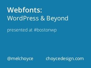 Webfonts: WordPress and Beyond
