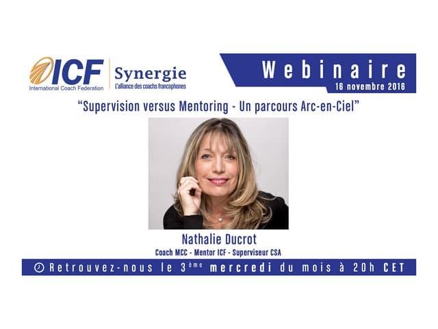 """ICF Synergie : """"Supervision versus Mentoring - Un parcours Arc-en-Ciel"""" de Nathalie Ducrot - SLIDEs"""