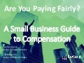 Webinar-Are you paying fairly? A small business guide to compensation