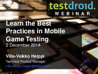 Best Practices in Mobile Game Testing