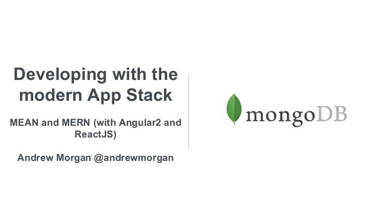 Webinar: Developing with the modern App Stack: MEAN and MERN