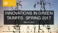 Innovations in Green Tariffs: Spring 2017