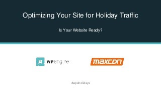 Optimizing Your Site for Holiday Traffic