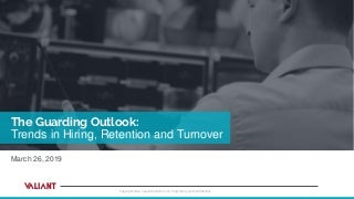 Guarding Outlook: Trends in Hiring, Retention and Turnover