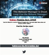 Webinar [Dec 6, 1 PM ET]: The Release Manager is Dead. Long Live the Release Manager!