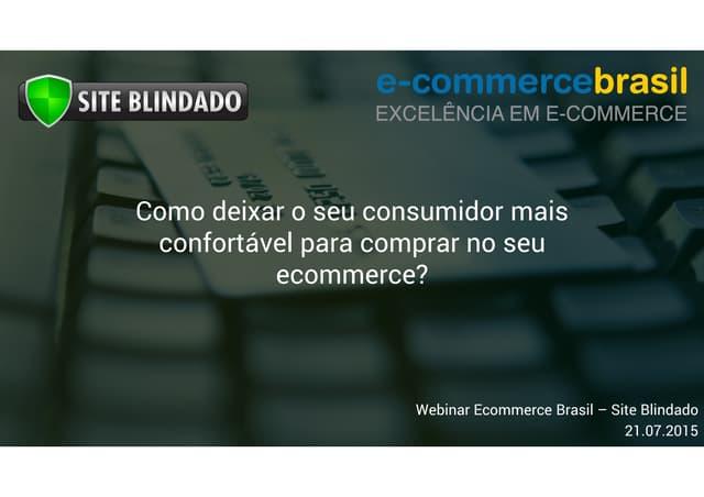 Webinar - Como deixar seu consumidor mais confortável para comprar no seu e-commerce?