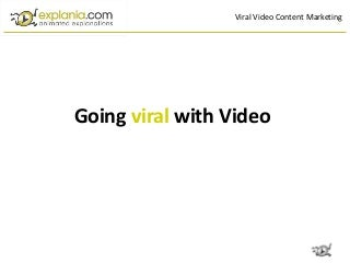 Explania Webinar - Going Viral with Video 24.11.2011