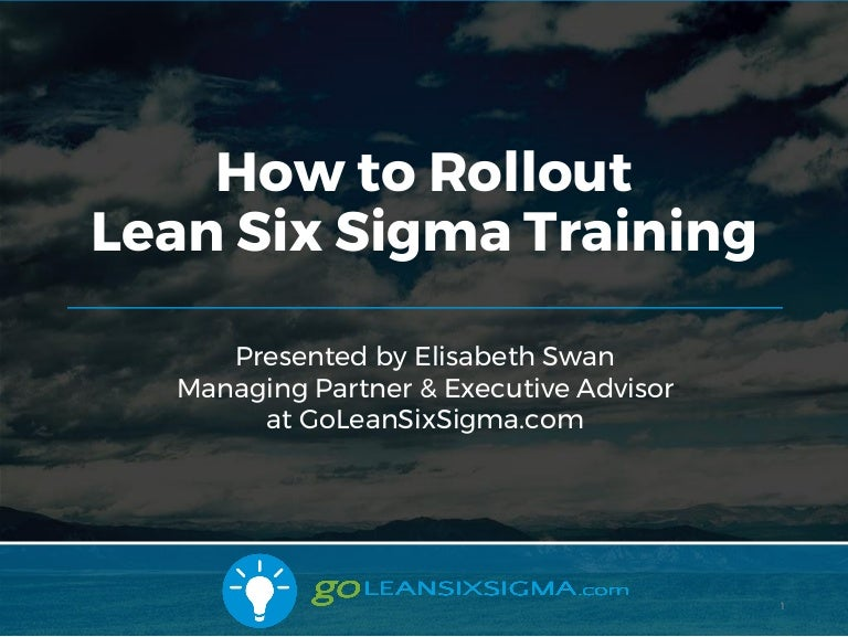 How To Rollout Lean Six Sigma Training