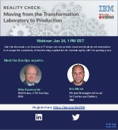 Webcast :Reality Check: Moving From the Transformation Laboratory to Production