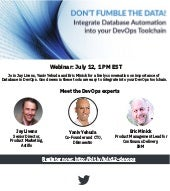 Webinar : Don't Fumble the Data! Integrate Database Automation into your DevOps Toolchain